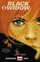 Black Widow Vol 3 Last Days by Nathan Edmondson and Phil Noto