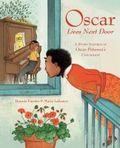 Oscar lives next door - a story inspired by Oscar Peterson's childhood