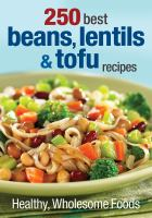 250 best beans, lentils, tofu recipes