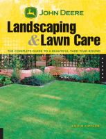 John Deere landscaping & lawn care - the complete guide to a beautiful yard year-round