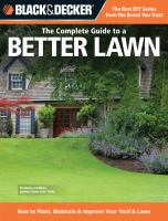 The complete guide to a better lawn - how to plant, maintain & improve your yard & lawn