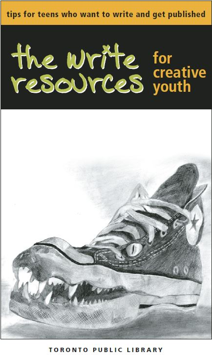 The Write Resources for Creative Youth Tips for Teens who Want to Write and Get Published