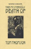 The mysterious death of Tom Thomson  a wordless narrative told in one hundred and nine woodblock engravings