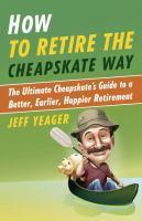 How to retire the cheapskate
