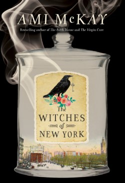 Ami McKay The Witches of New York