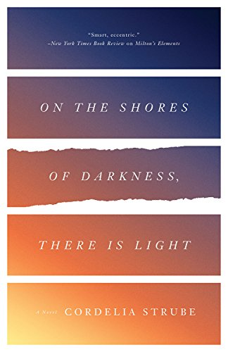 Cordelia Strube On the Shores of Darkness There is Light