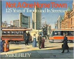 Not a one-horse town 125 years of Toronto and its streetcars