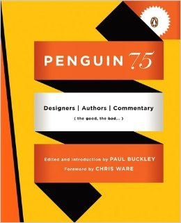 Penguin 75 edited by Paul Buckley