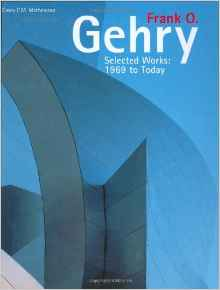 Frank O. Gehry -- selected works 1969 to today