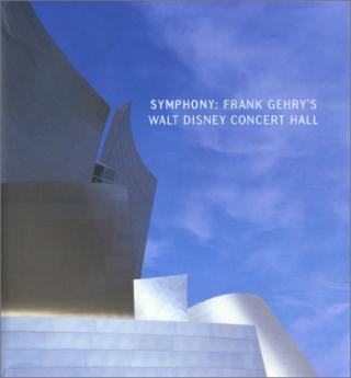 Symphony -- Frank Gehry's Walt Disney Concert Hall