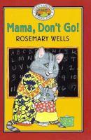 Mama, Don't Go