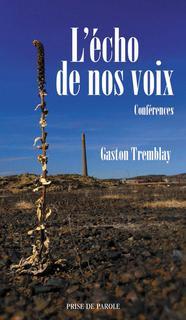 Gaston tremblay - L'Écho de nos voix - Conférences