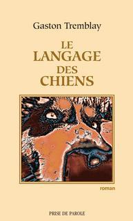 Gaston Tremblay - Le langage de chien - roman
