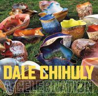 Dale Chihuly A Celebration