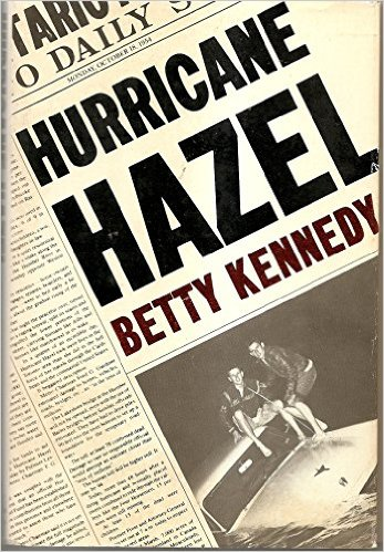 Hurricane Hazel Betty Kennedy