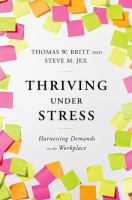 Thriving under stress - harnessing demands in the workplace
