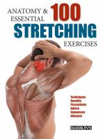 Anatomy & 100 essential stretching exercises