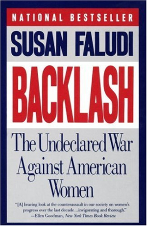 Backlash - the undeclared war against American women - Susan Faludi