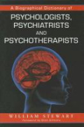 Biographical dictionary of psychologists, psychiatrists and psychotherapists