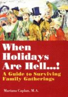 When Holidays are Hell