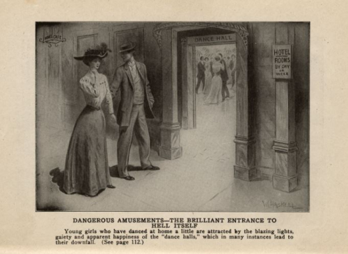 "An illustration shows a woman hesitating outside an open doorway of a Dance Hall. A man holds her arm. The caption at bottom reads ""Dangerous Amusements - The Brilliant Entrance to Hell Itself"""