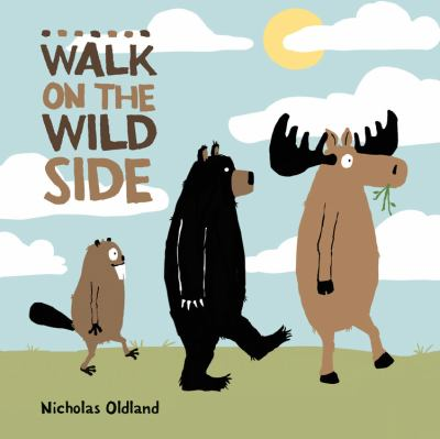 Walk on the Wild Side, by Nicholas Oldland