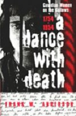 A Dance With Death : Canadian Women On the Gallows 1754-1954