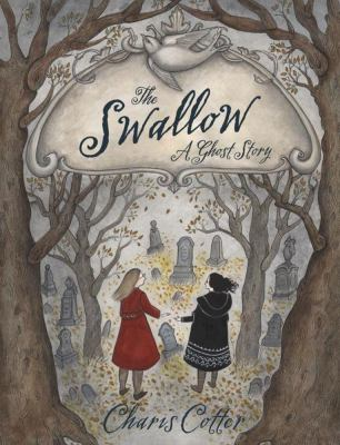 The Swallow: A Ghost Story, by Charis Cotter