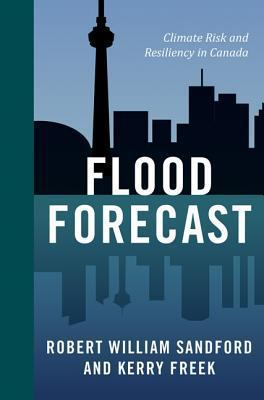 Flood forecast climate risk and resiliency in Canada