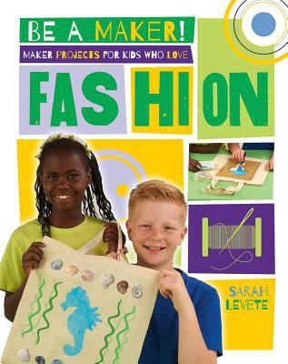 Maker projects for kids who love fashion