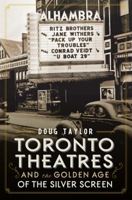 Toronto theatres and the golden age of the silver screen