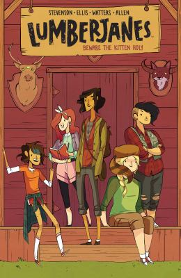 Lumberjanes. Volume one  Beware the kitten holy by Noelle Stevenson
