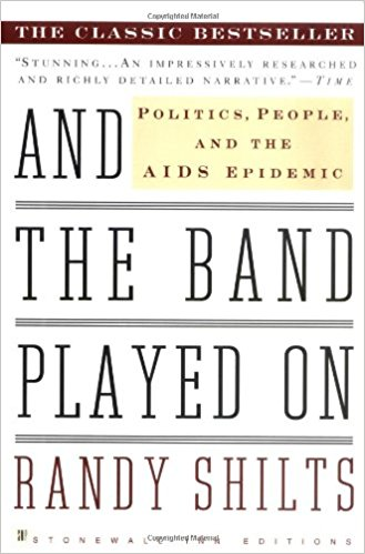 And the Band Played On Politics  People  and the AIDS Epidemic is a 1987 book by San Francisco Chronicle journalist Randy Shilts