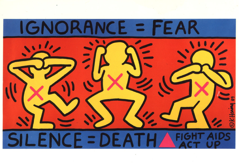 Keith Haring's  Ignorance = Fear ... Silence = Death