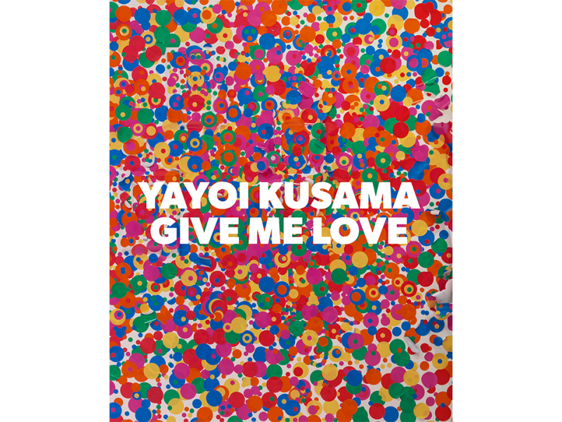 Yayoi Kusama Give me Love
