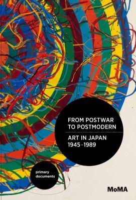 From postwar to postmodern art in Japan 1945-1989 primary documents