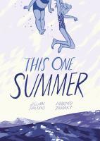 This One Summer  by Mariko Tamaki and Jillian Tamaki