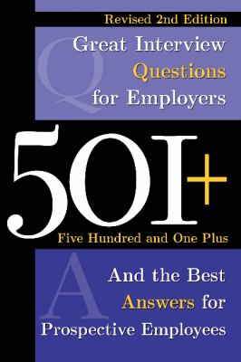 501+ great interview questions for employers and the best answers for prospective employees  by Dianna Podmoroff