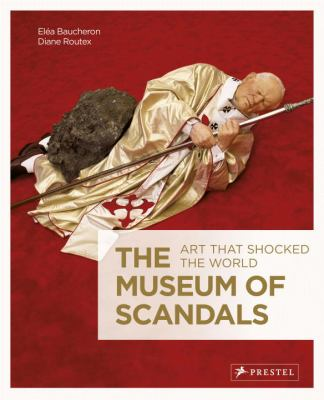 The museum of scandals  art that shocked the world