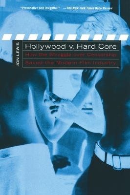 Hollywood v. hard core  how the struggle over censorship saved the modern film industry