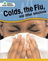 Colds, the flu, and other infections