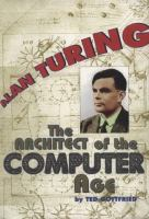 Alan Turing The Architect of the Computer Age