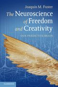 Neuroscience of freedom & creativity