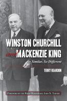 Winston Churchill and Mackenzie King so similar so different