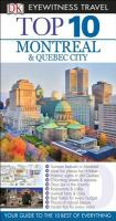 Eyewitness travel Montreal and Quebec City the 10 best of everything