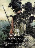 Die Walkure Complete Vocal and Orchestral Score