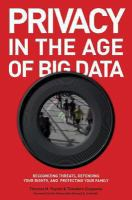 Privacy in the age of big data recognizing threats defending your rights and protecting your family