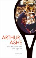 Arthur Ashe tennis and justice in the Civil Rights era