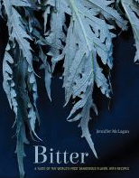 Bitter: a taste of the world's most dangerous flavor, with recipes