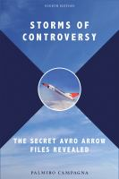 Storms of controversy the secret Avro Arrow files revealed 4th ed